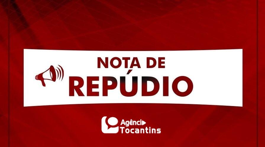 Nota de Repúdio - Foto: Arte-Alessandro Ferreira/Agência Tocantins